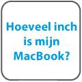 Hoeveel inch is mijn MacBook?